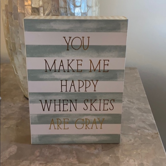 Kohl's Other - You make me happy when skies are gray decor